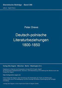 Deutsch-polnische Literaturbeziehungen 1800-1850 von Drews,  Peter