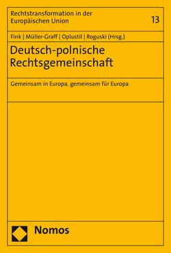 Deutsch-polnische Rechtsgemeinschaft von Fink,  Udo, Müller-Graff,  Peter Christian, Oplustil,  Krzysztof, Roguski,  Przemyslaw
