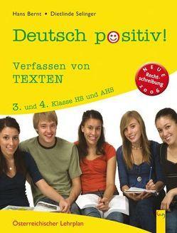 Deutsch positiv! 3/4 Verfassen von Texten von Bernt,  Hans, Selinger,  Dietlinde