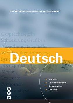 Deutsch (Print inkl. eLehrmittel) von Eckert-Stauber,  Rahel, Haudenschild,  Daniel, Ott,  Paul