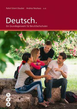 Deutsch. (Print inkl. eLehrmittel) von Eckert-Stauber,  Rahel, Neuhaus,  Dr. Andrea
