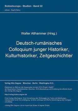 Deutsch-rumänisches Colloquium junger Historiker, Kulturhistoriker, Zeitgeschichtler von Althammer,  Walter