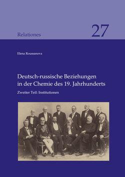 Deutsch-russische Beziehungen in der Chemie des 19. Jahrhunderts von Elena,  Roussanova