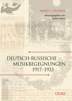 Deutsch-russische Musikbegegnungen 1 von Weiss,  Stefan