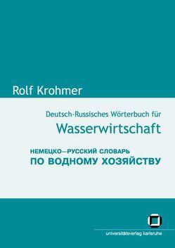 Deutsch-Russisches Wörterbuch für Wasserwirtschaft von Krohmer,  Rolf, Nestmann,  Franz, Rumjanzev,  Igor S