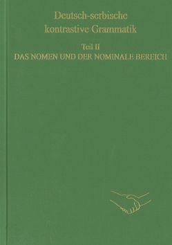 Deutsch-serbische kontrastive Grammatik. Teil II. Das Nomen und der nominale Bereich