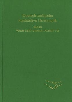 Deutsch-serbische kontrastive Grammatik. Teil III. Verb und Verbalkomplex von Engel,  Ulrich