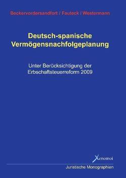 Deutsch-spanische Vermögensnachfolgeplanung von Beckervordersandfort,  Ansgar, Fauteck,  Dr. Jörg-Hinnerk, Sohst,  Wolfgang, Westermann,  Frank