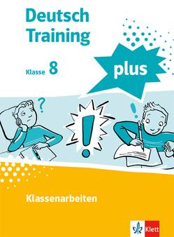 Deutsch Training plus. Klassenarbeiten 8