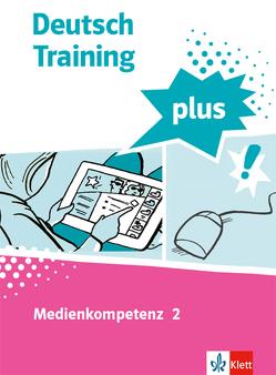 Deutsch Training plus. Medienkompetenz 2