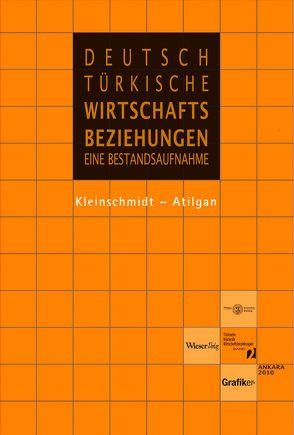 Deutsch-türkische Wirtschaftsbeziehungen von Atilgan,  Inanc, Kleinschmidt,  Christian