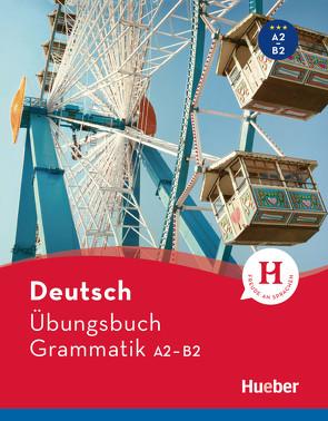 Deutsch Übungsbuch Grammatik A2-B2 von Dinsel,  Sabine, Geiger,  Susanne
