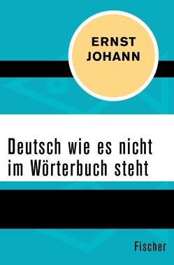 Deutsch wie es nicht im Wörterbuch steht von Johann,  Ernst