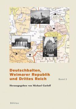 Deutschbalten, Weimarer Republik und Drittes Reich / Deutschbalten, Weimarer Republik und Drittes Reich von Garleff,  Michael