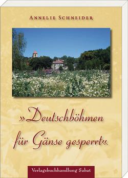 »Deutschböhmen für Gänse gesperrt« von Schneider,  Annelie
