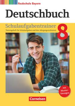 Deutschbuch – Realschule Bayern – Neubearbeitung / 8. Jahrgangsstufe – Schulaufgabentrainer mit Lösungen