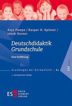 Deutschdidaktik Grundschule von Ossner,  Jakob, Pompe,  Anja, Spinner,  Kaspar H