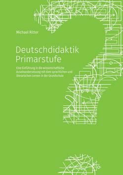 Deutschdidaktik Primarstufe von Ritter,  Michael