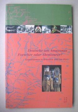 Deutsche am Amazonas – Forscher oder Abenteurer? von Haas,  Richard, Hermannstädter,  Anita, Kraus,  Michael, Oliveira Pinto,  Tiago de