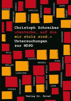 »Deutsche, auf die wir stolz sind.« Untersuchungen zur NDPD von Schreiber,  Christoph