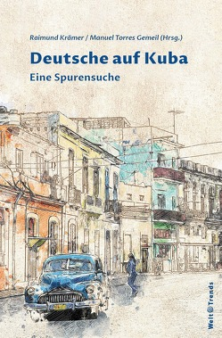 Deutsche auf Kuba von Adolphi,  Wolfram, Angelow,  Jürgen, Ette,  Ottmar, Krämer,  Raimund, Torres Gemeil,  Manuel, Zeuske,  Michael