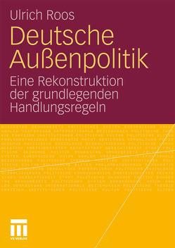 Deutsche Außenpolitik von Roos,  Ulrich