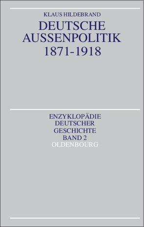 Deutsche Außenpolitik 1871-1918 von Hildebrand,  Klaus