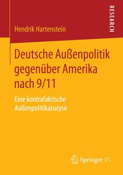 Deutsche Außenpolitik gegenüber Amerika nach 9/11 von Hartenstein,  Hendrik