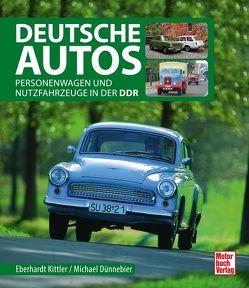 Deutsche Autos von Dünnebier,  Michael, Kittler,  Eberhard