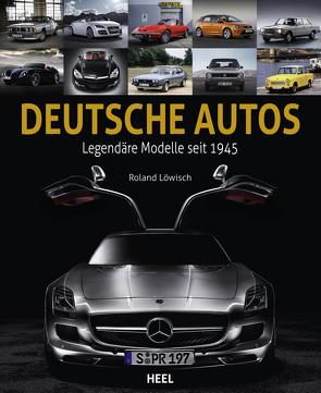 Deutsche Autos von Löwisch,  Roland
