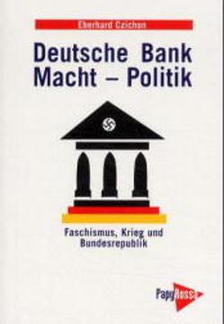 Deutsche Bank – Macht – Politik von Czichon,  Eberhard
