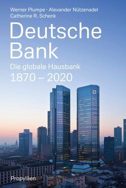 Deutsche Bank von Nützenadel,  Alexander, Plumpe,  Werner, Schenk,  Catherine R.
