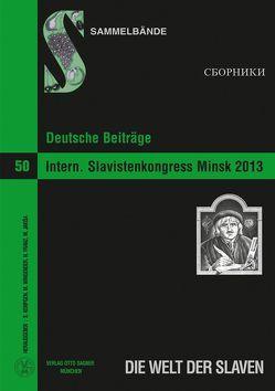 Deutsche Beiträge zum 15. Internationalen Slavistenkongress Minsk 2013 von Franz,  Norbert, Jakisa,  Miranda, Kempgen,  Sebastian, Wingender,  Monika