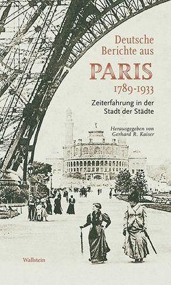 Deutsche Berichte aus Paris 1789-1933 von Kaiser,  Gerhard R