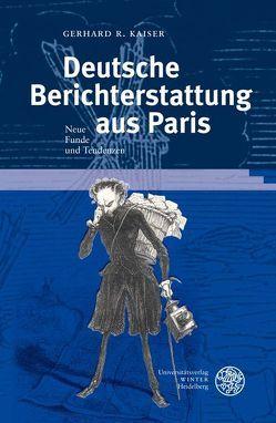 Deutsche Berichterstattung aus Paris von Kaiser,  Gerhard R