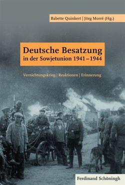 Deutsche Besatzung in der Sowjetunion 1941-1944 von Morré,  Jörg, Quinkert,  Babette