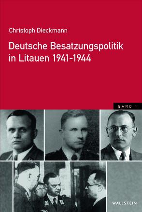 Deutsche Besatzungspolitik in Litauen 1941-1944 von Dieckmann,  Christoph