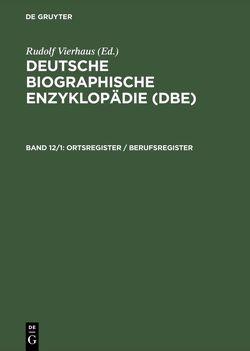 Deutsche Biographische Enzyklopädie (DBE) / Ortsregister / Berufsregister von Engelhardt,  Dietrich von, Fischer,  Wolfram, Koch,  Hans-Albrecht, Moeller,  Bernd, Saur,  Klaus G., Vierhaus,  Rudolf
