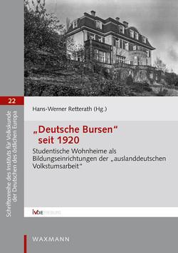 """""""Deutsche Bursen"""" seit 1920 von Boissou,  Lionel, Eisler,  Cornelia, Göllnitz,  Martin, Kessler,  Wolfgang, Petzinna,  Bertold, Retterath,  Hans-Werner, Weber,  Caroline Elisabeth"""