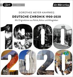 Deutsche Chronik 1900 – 2020 von Brecht,  Bertolt, Grass,  Günter, Hauptmann,  Gerhart, Meyer-Kahrweg,  Dorothee