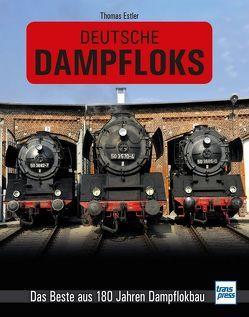 Deutsche Dampfloks von Estler,  Thomas