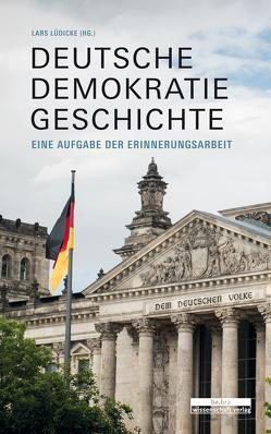 Deutsche Demokratiegeschichte von Lüdicke,  Lars