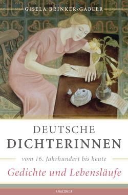 Deutsche Dichterinnen vom 16. Jahrhundert bis heute (erw. Neuausgabe) von Brinker-Gabler,  Gisela