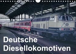 Deutsche Diesellokomotiven (Wandkalender 2021 DIN A4 quer) von Schulz-Dostal,  Michael