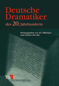 Deutsche Dramatiker des 20. Jahrhunderts von Allkemper,  Alo, Eke,  Norbert Otto