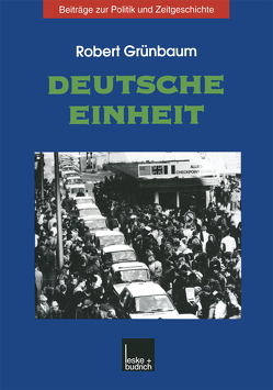 Deutsche Einheit von Grünbaum,  Robert