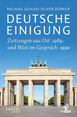 Deutsche Einigung 1989/1990 von Dürkop,  Oliver, Gehler,  Michael