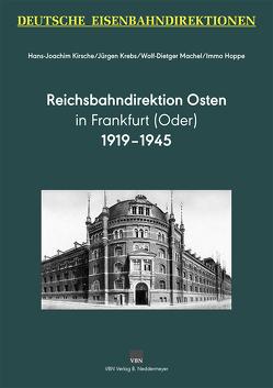 Deutsche Eisenbahndirektionen – Reichsbahndirektion Osten von Hoppe,  Immo, Kirsche,  Hans-Joachim, Krebs,  Jürgen, Machel,  Wolf-Dietger