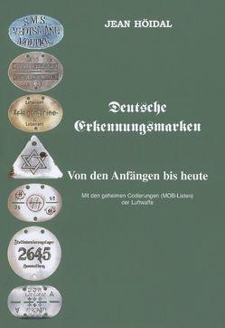 Deutsche Erkennungsmarken. Von den Anfängen bis heute von Höidal,  Jean