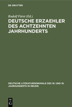 Deutsche Erzaehler des achtzehnten Jahrhunderts von Fürst,  Rudolf